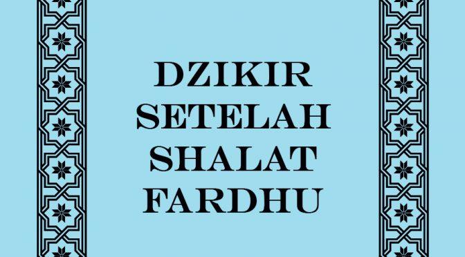 E-Book (updated version) – Panduan DZIKIR Setelah Sholat Fardhu (Wajib)… Apapun Smartphone Anda…