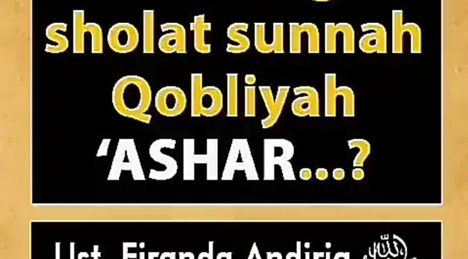 Adakah Sholat Sunnah Qobliyah 'Ashar..?